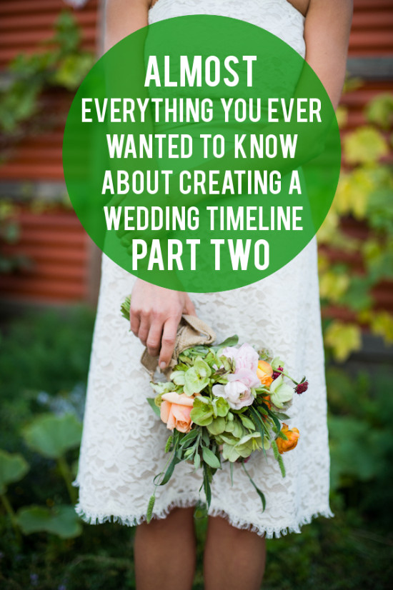(Almost) Everything You Ever Wanted To Know About Timelines, Part II | A Practical Wedding