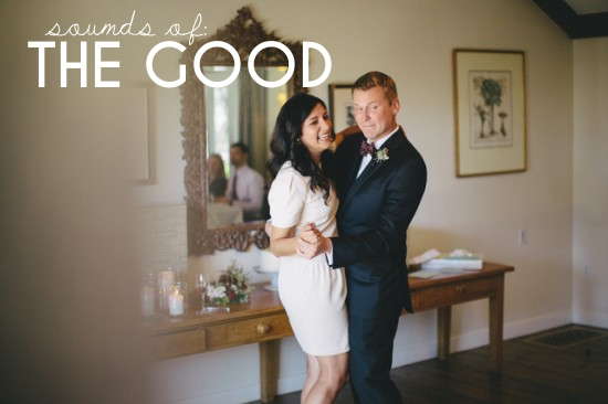 Playlist: The Good | A Practical Wedding