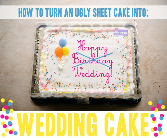 How To: Make a Wedding Cake for Under $50 Using a Grocery Store Sheet Cake | A Practical Wedding