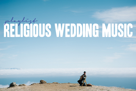 Playlist: Religious Wedding Music | A Practical Wedding