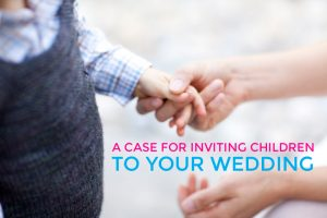 A Case For Inviting Children to Your Wedding | A Practical Wedding (1) | A Practical Wedding