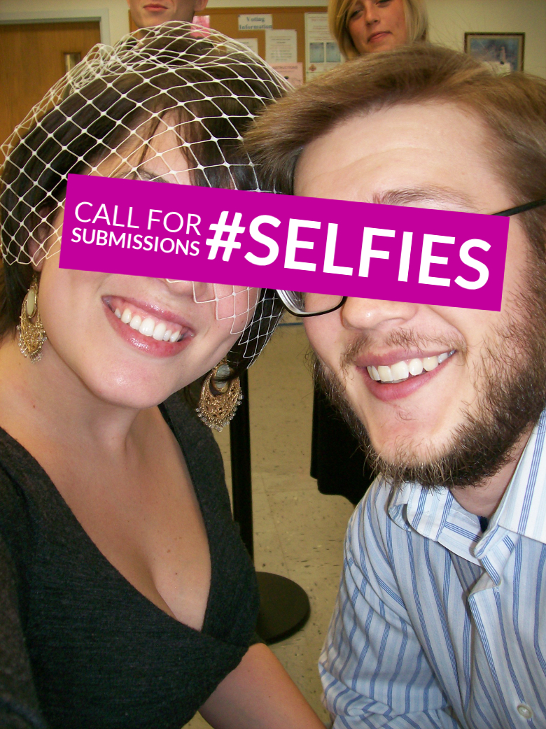 Call For Submissions: #Selfies | A Practical Wedding