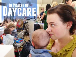 in praise of daycare 2 | A Practical Wedding