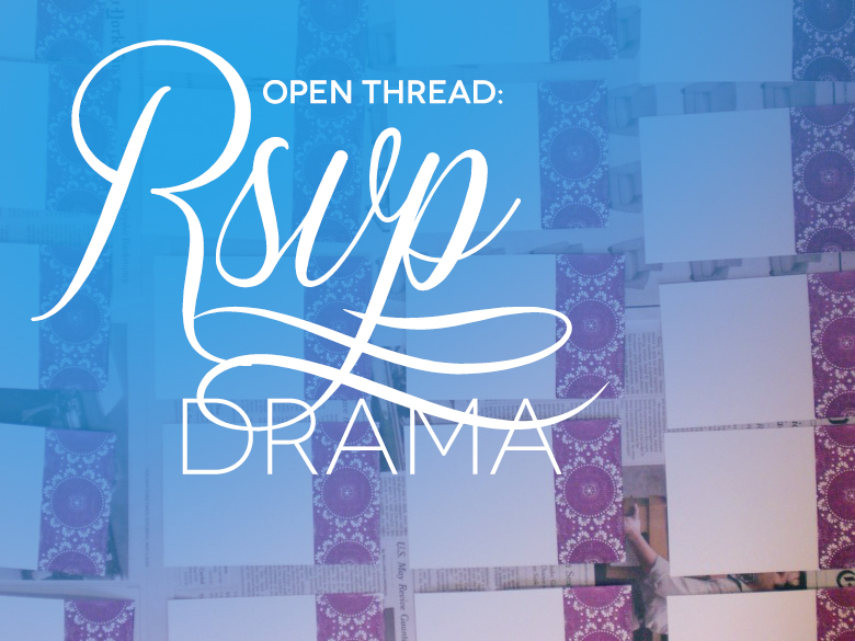 Open Thread: RSVP Drama | A Practical Wedding