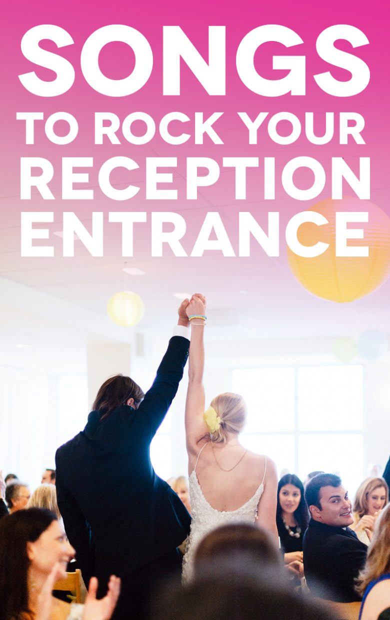 25 Unexpected Wedding Reception Entrance Songs