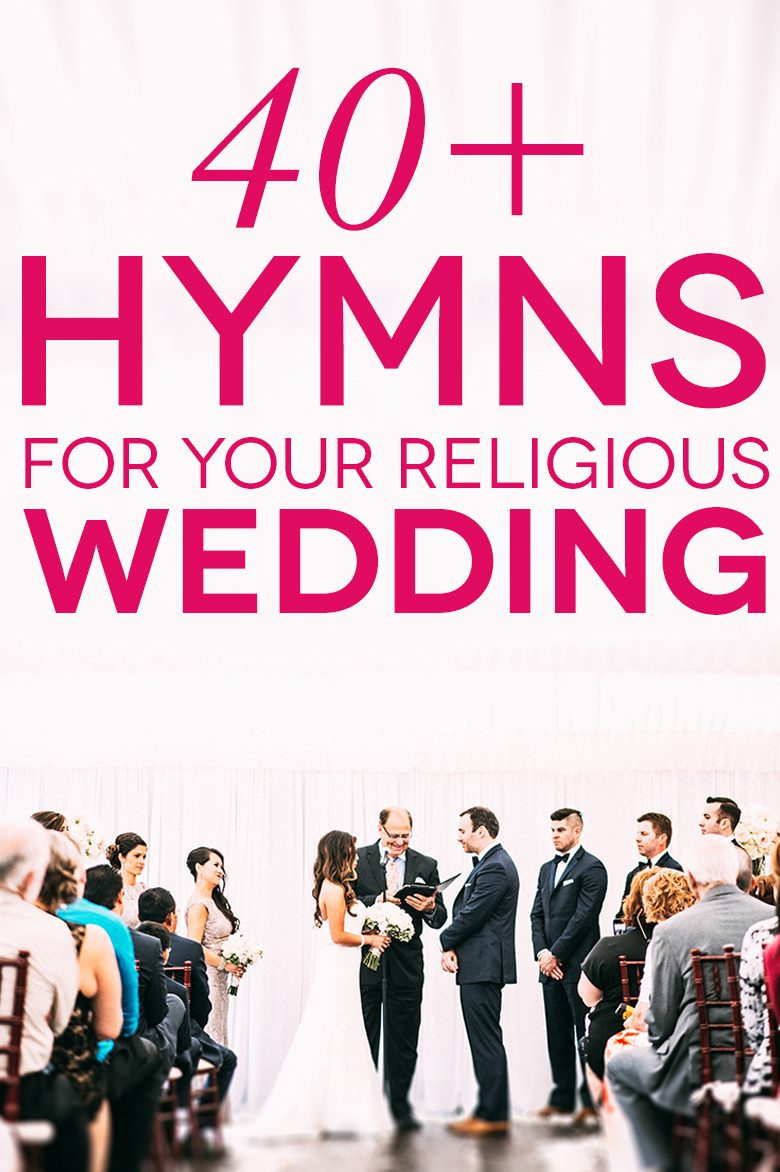41 Classic And Modern Hymns For Your Church Wedding