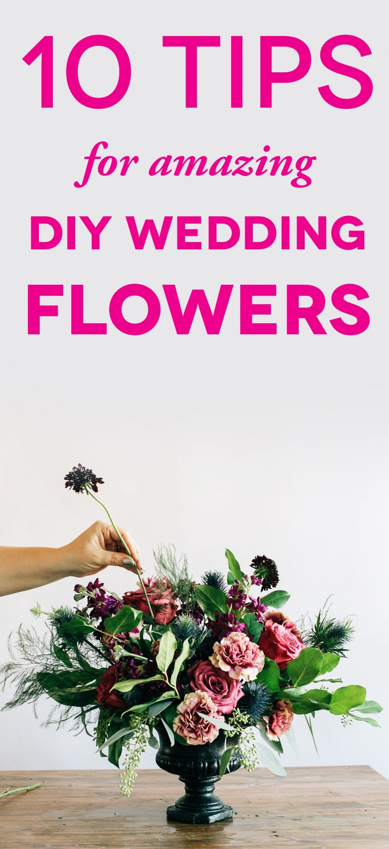 """picture of someone arranging flowers with text """"tips for DIY wedding flowers"""""""