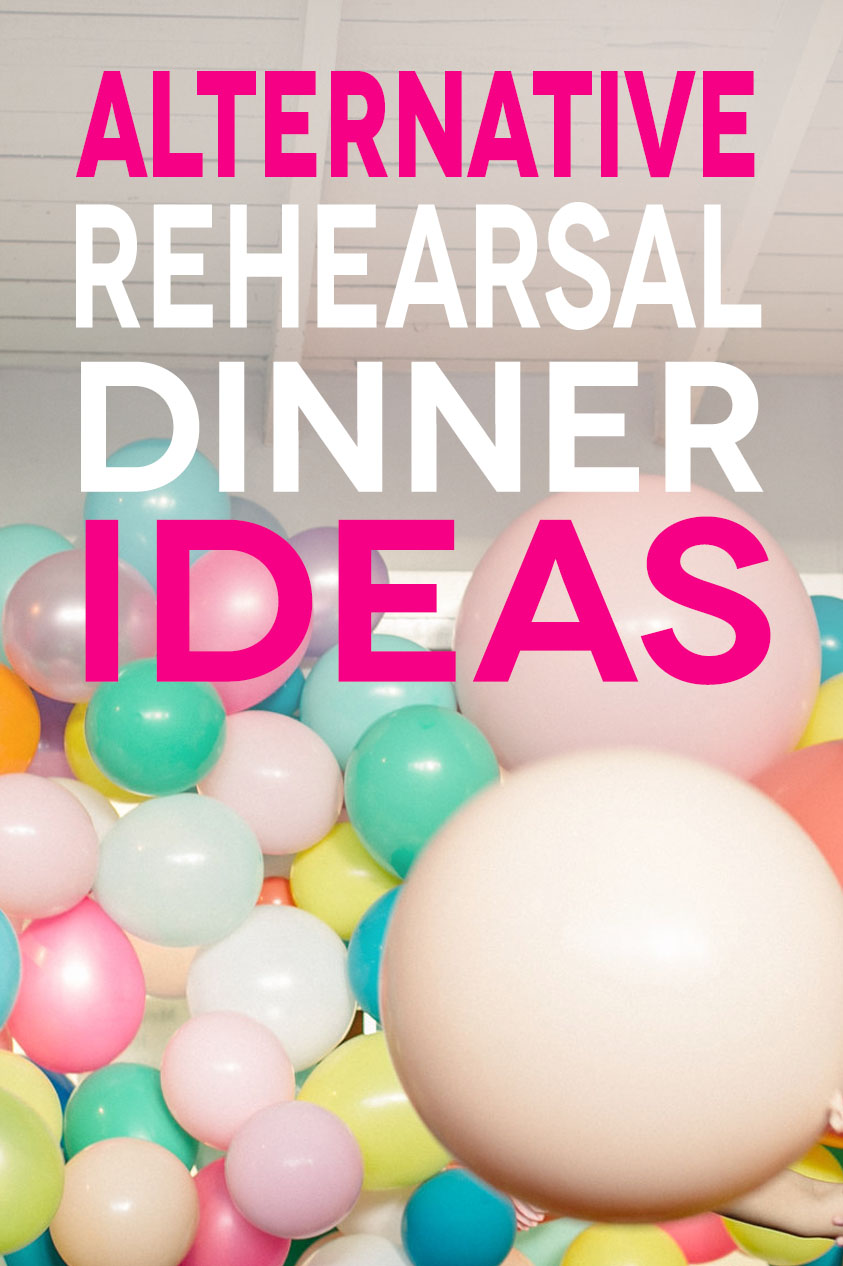 Alternative Rehearsal Dinner Ideas text over a balloon wall.
