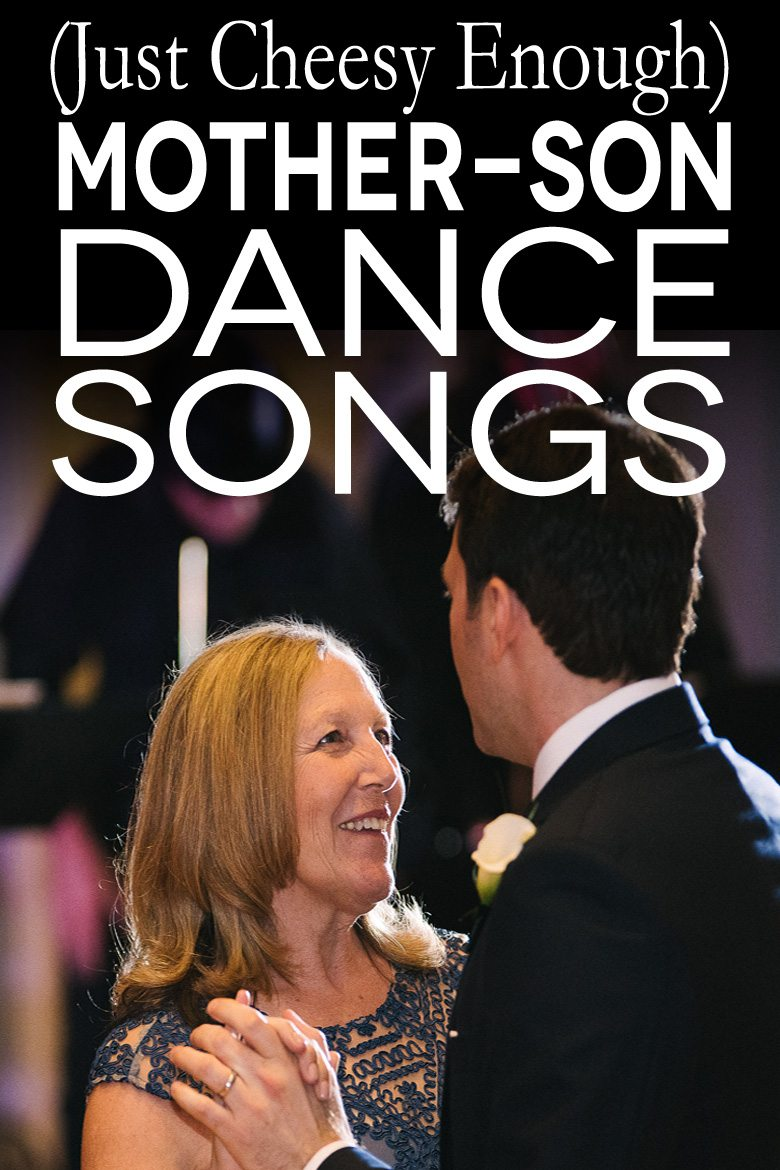 Mother Son Wedding Dance.50 Of The Greatest Mother Son Dance Songs A Practical Wedding