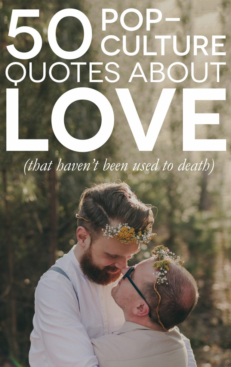 50 Fun Pop Culture Quotes About Love, Life, and Marriage | A ...