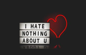 """Sign saying """"I hate nothing about you"""""""