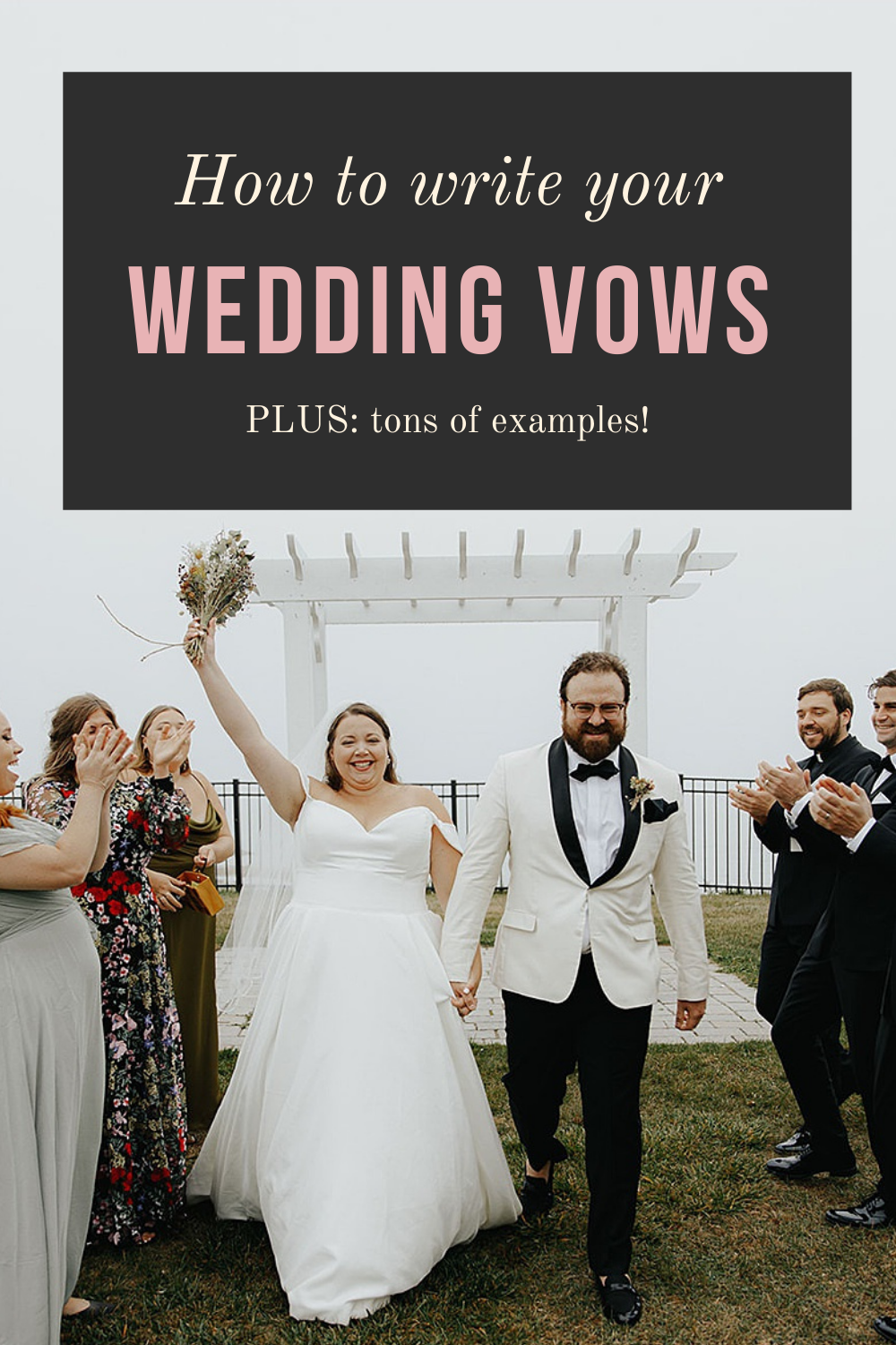 "Image of couple immediately after wedding ceremony with text that says ""How to write your wedding vows"""